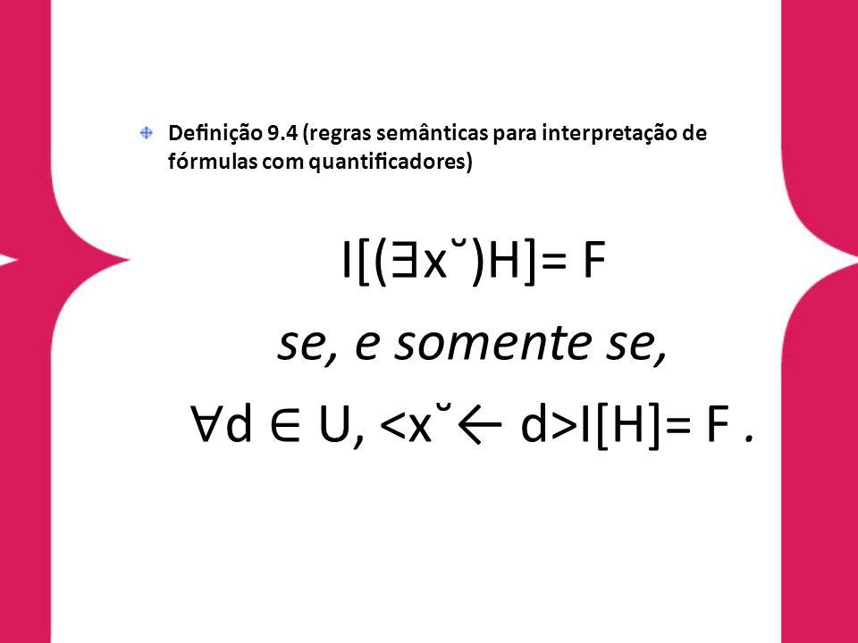 ∀d ∈ U, <x˘← d>I[H]= F .